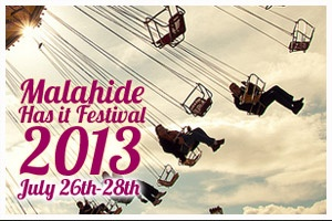 Malahide Has It Festival 2013)